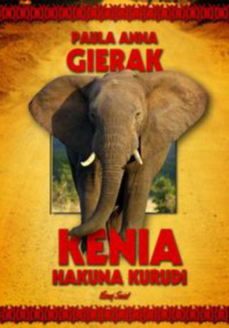 Okładka książki/ebooka Kenia Hakuna Kurudi