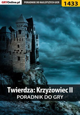 Okładka książki/ebooka Twierdza: Krzyżowiec II - poradnik do gry