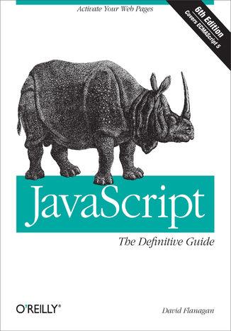 Okładka książki/ebooka JavaScript: The Definitive Guide. Activate Your Web Pages. 6th Edition