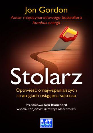 Okładka książki/ebooka Stolarz. Opowieść o najwspanialszych strategiach osiągania sukcesu