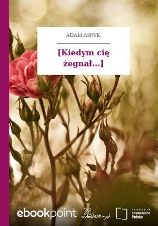 Okładka książki/ebooka [Kiedym cię żegnał...]