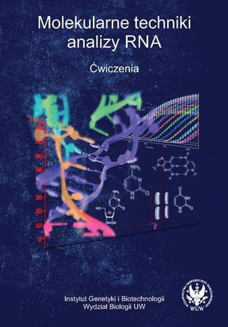 Okładka książki/ebooka Molekularne techniki analizy RNA. Ćwiczenia