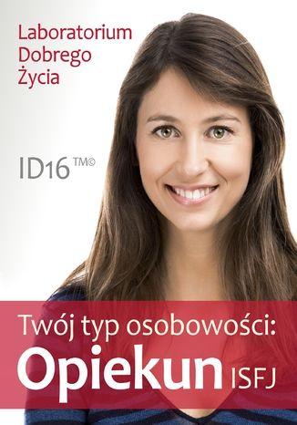 Okładka książki/ebooka Twój typ osobowości: Opiekun (ISFJ)
