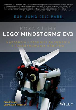 Okładka książki/ebooka Poznajemy LEGO MINDSTORMS EV3. NARZĘDZIA I TECHNIKI BUDOWANIA I PROGRAMOWANIA ROBOTÓW