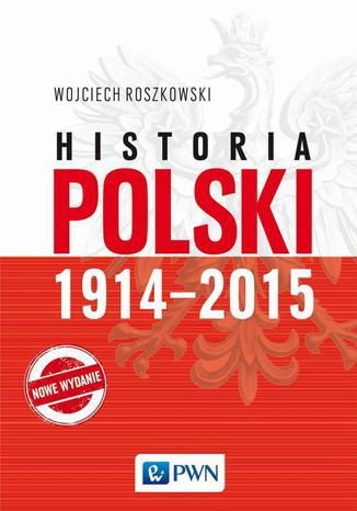 Okładka książki/ebooka Historia Polski 1914-2015