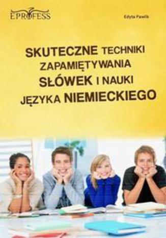 Okładka książki/ebooka Skuteczne Techniki Zapamiętywania Słówek i Nauki Języka Niemieckiego