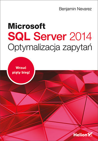 Okładka książki/ebooka Microsoft SQL Server 2014. Optymalizacja zapytań