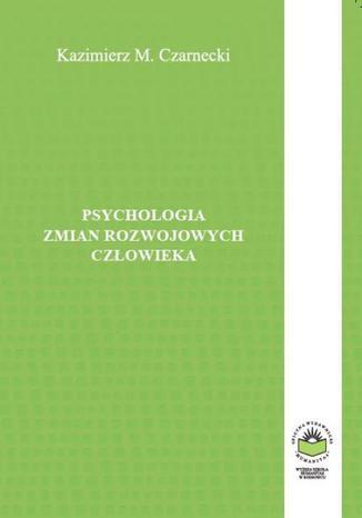 Okładka książki/ebooka Psychologia zmian rozwojowych człowieka