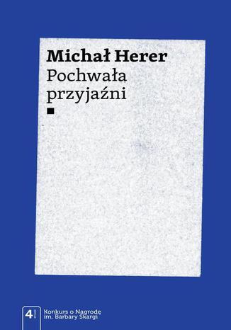 Okładka książki/ebooka Pochwała przyjaźni