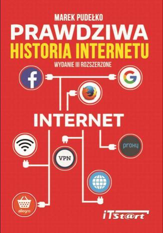 Okładka książki/ebooka Prawdziwa Historia Internetu