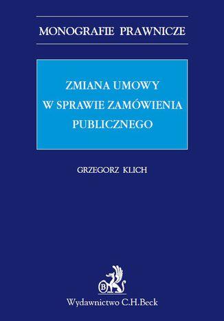 Okładka książki/ebooka Zmiana umowy w sprawie zamówienia publicznego