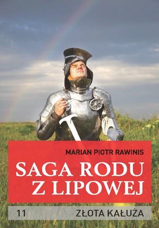 Okładka książki/ebooka Saga rodu z Lipowej - tom 11. Złota kałuża