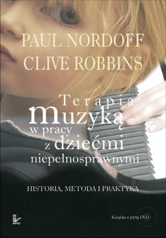Okładka książki/ebooka terapia muzyka w pracy z dziećmi niepełnosprawnymi
