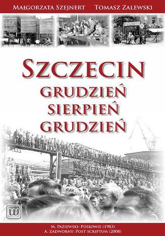 Okładka książki/ebooka Szczecin: Grudzień - Sierpień - Grudzień