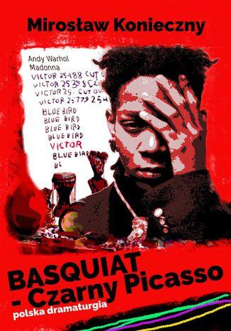 Okładka książki/ebooka Basquiat - Czarny Picasso