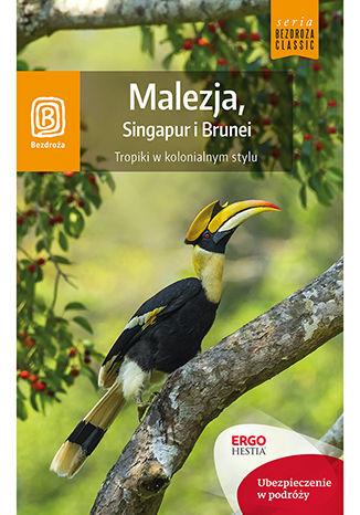 Okładka książki/ebooka Malezja, Singapur i Brunei. Tropiki w kolonialnym stylu. Wydanie 1