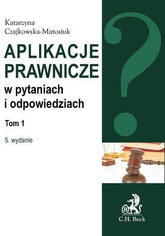 Okładka książki/ebooka Aplikacje prawnicze w pytaniach i odpowiedziach Tom 1