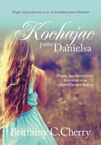 Okładka książki/ebooka Kochając pana Danielsa