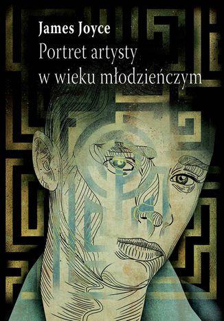 Okładka książki/ebooka Portret artysty w wieku młodzieńczym