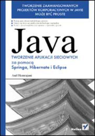 Okładka książki/ebooka Java. Tworzenie aplikacji sieciowych za pomocą Springa, Hibernate i Eclipse