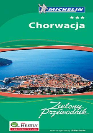 Okładka książki/ebooka Chorwacja - Zielony Przewodnik + Atlas Europa Michelin Gratis - Pakiet