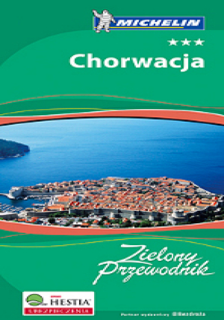 Okładka książki Chorwacja - Zielony Przewodnik + Atlas Europa Michelin Gratis - Pakiet