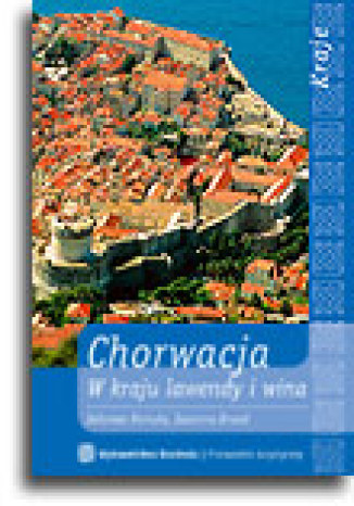 Okładka książki Pakiet - Chorwacja. W kraju lawendy i wina + Adriatyckim Szlakiem. Chorwacja dla żeglarzy