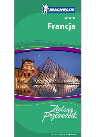 Francja. Zielony Przewodnik Michelin. Wydanie 1