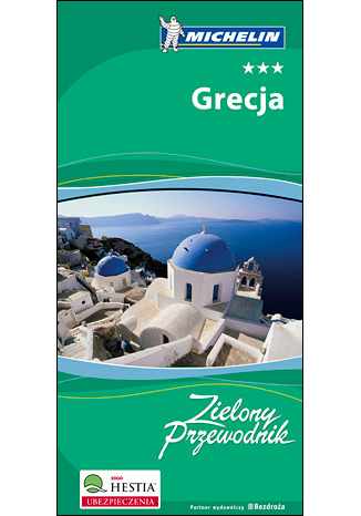 Okładka książki/ebooka Grecja. Zielony Przewodnik Michelin. Wydanie 1