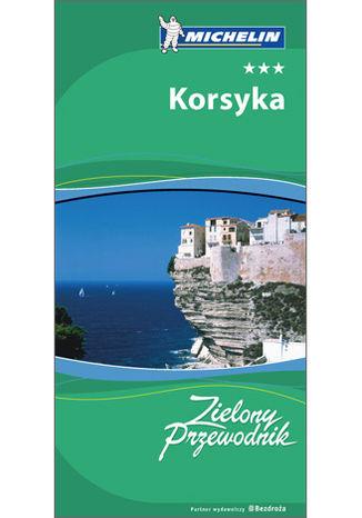 Korsyka. Zielony Przewodnik Michelin. Wydanie 1