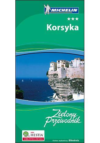 Okładka książki/ebooka Korsyka. Zielony Przewodnik Michelin. Wydanie 1