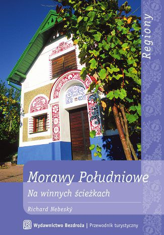 Okładka książki/ebooka Morawy Południowe. Na winnych ścieżkach