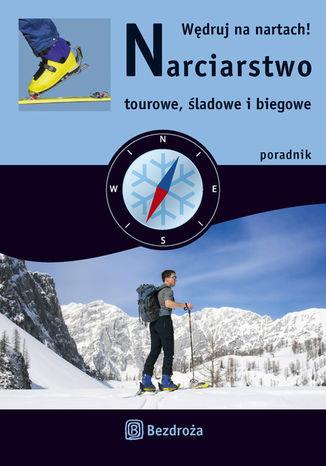 Okładka książki/ebooka Narciarstwo tourowe, śladowe i biegowe