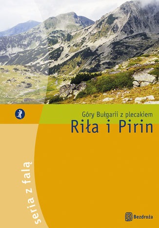 Riła i Pirin. Góry Bułgarii z plecakiem. Wydanie 1
