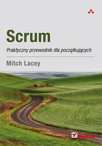 Okładka książki Scrum. Praktyczny przewodnik dla początkujących