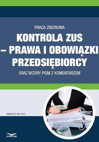 Okładka książki/ebooka Kontrola ZUS  prawa i obowiązki przedsiębiorcy  oraz wzory pism z komentarzem
