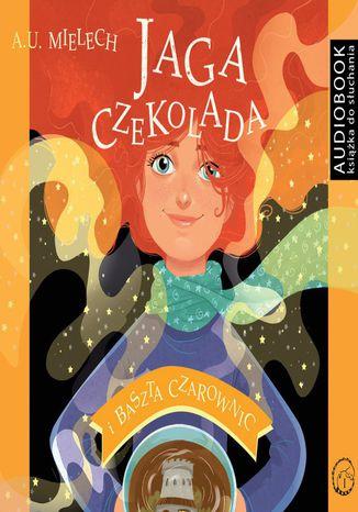 Okładka książki/ebooka Jaga Czekolada. Baszta czarownic