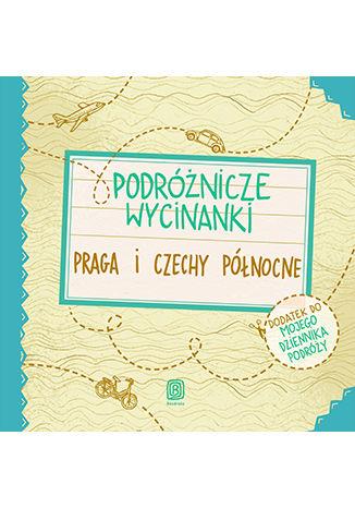 Okładka książki/ebooka Podróżnicze wycinanki. Praga i Czechy północne. Wydanie 1