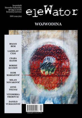 Okładka książki/ebooka eleWator 24 (2/2018) - Wojwodina