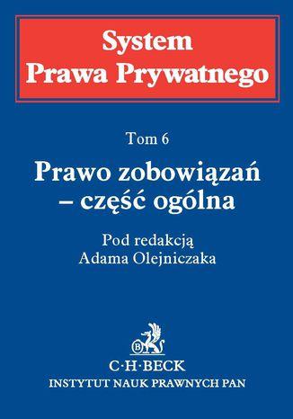 Okładka książki/ebooka Prawo zobowiązań - część ogólna. System Prawa Prywatnego. Tom 6