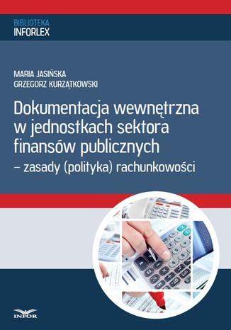 Okładka książki/ebooka Dokumentacja wewnętrzna w jednostkach sektora finansów publicznych