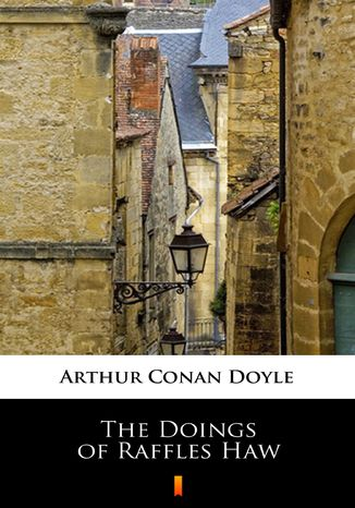 Okładka książki/ebooka The Doings of Raffles Haw