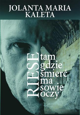 Okładka książki/ebooka Riese. Tam gdzie śmierć ma sowie oczy