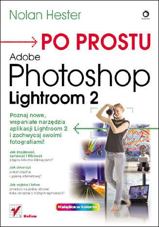 Okładka książki/ebooka Po prostu Adobe Photoshop Lightroom 2