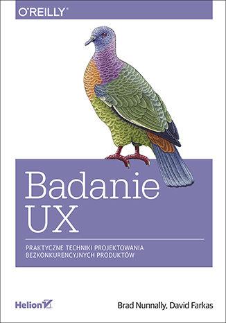 Okładka książki Badanie UX. Praktyczne techniki projektowania bezkonkurencyjnych produktów