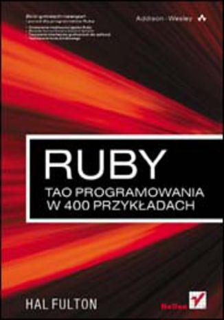 Okładka książki/ebooka Ruby. Tao programowania w 400 przykładach
