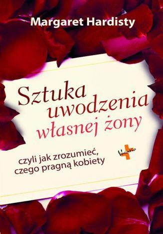 Okładka książki/ebooka Sztuka uwodzenia własnej żony