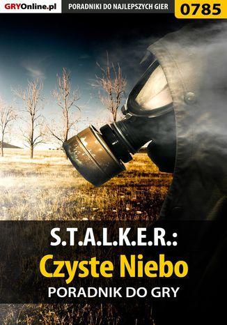 Okładka książki/ebooka S.T.A.L.K.E.R.: Czyste Niebo - poradnik do gry