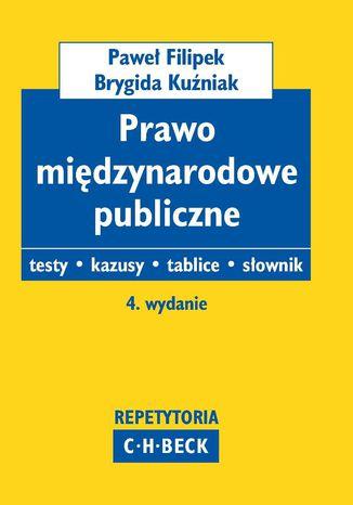 Okładka książki/ebooka Prawo międzynarodowe publiczne Testy. Kazusy. Tablice. Słownik