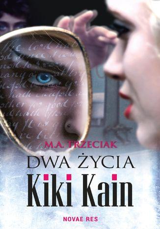 Okładka książki/ebooka Dwa życia Kiki Kain